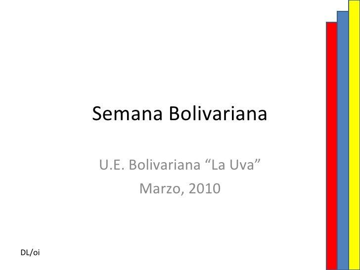 """Semana Bolivariana U.E. Bolivariana """"La Uva"""" Marzo, 2010 DL/oi"""