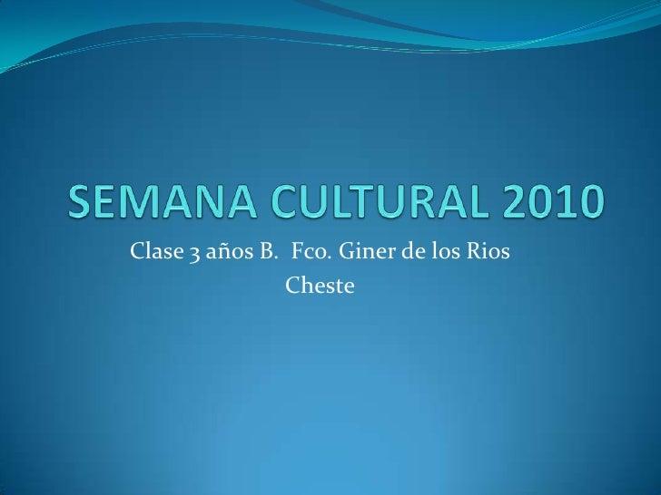SEMANA CULTURAL 2010<br />Clase 3 años B.  Fco. Giner de los Rios<br />Cheste<br />