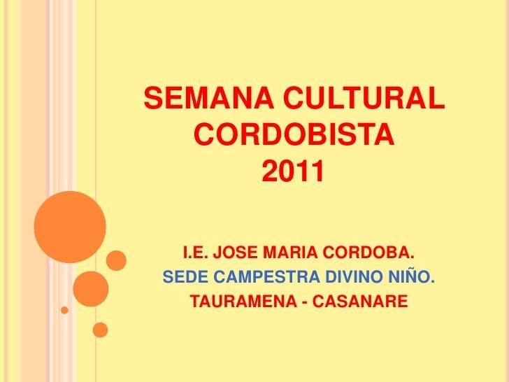 SEMANA CULTURAL  CORDOBISTA     2011  I.E. JOSE MARIA CORDOBA.SEDE CAMPESTRA DIVINO NIÑO.   TAURAMENA - CASANARE