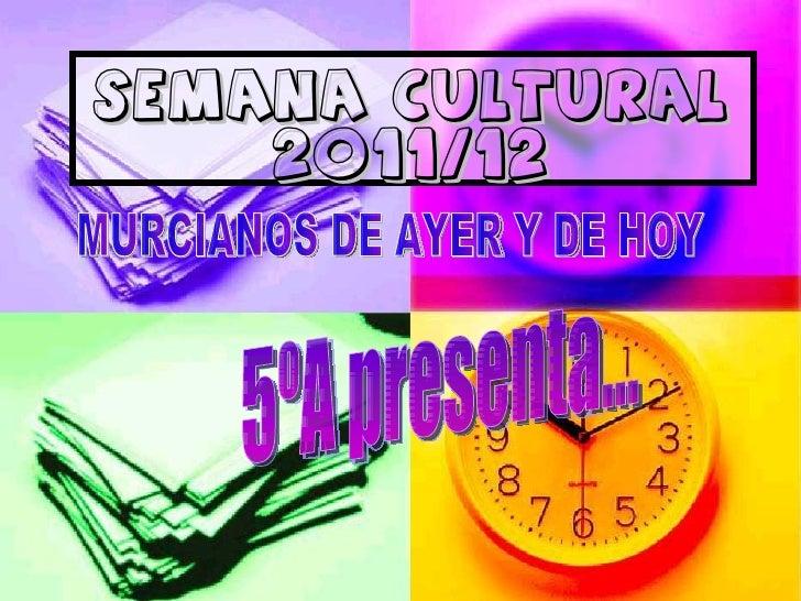 SEMANA CULTURAL    2011/12