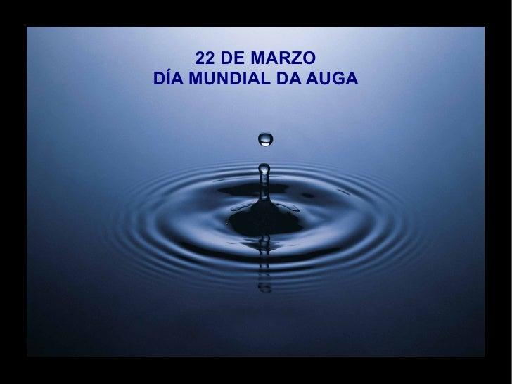 22 DE MARZO DÍA MUNDIAL DA AUGA