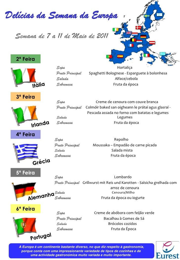Delícias da Semana da Europa           Semana de 7 a 11 de Maio de 2011           2ª Feira                                ...