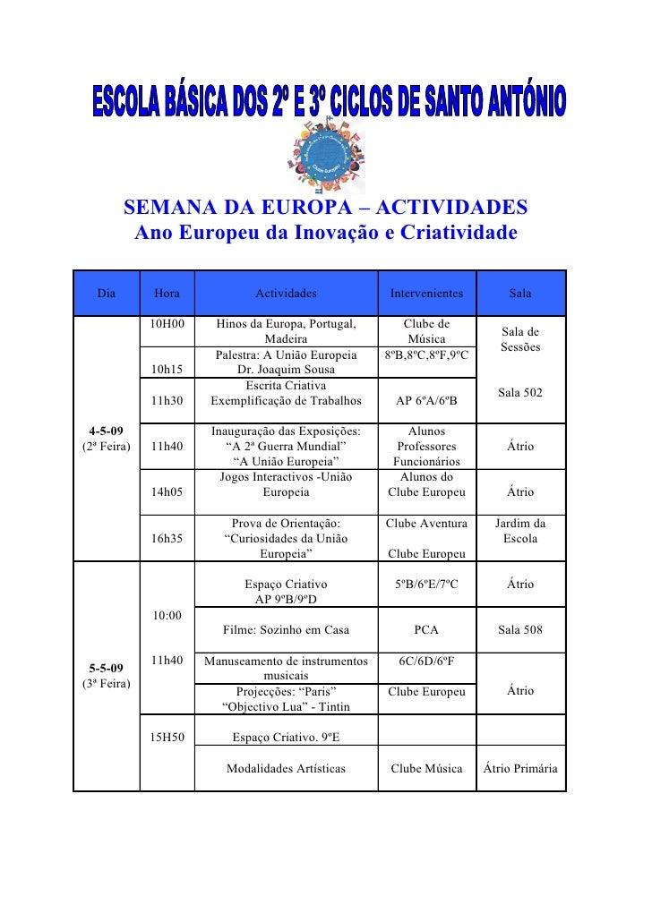 SEMANA DA EUROPA – ACTIVIDADES           Ano Europeu da Inovação e Criatividade     Dia       Hora            Actividades ...