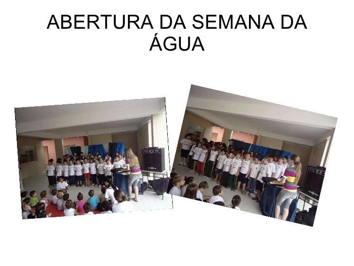 ABERTURA DA SEMANA DA ÁGUA