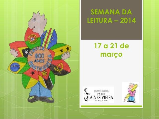 SEMANA DA LEITURA – 2014 17 a 21 de março