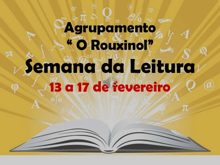 "Agrupamento    "" O Rouxinol""Semana da Leitura  13 a 17 de fevereiro"