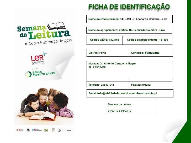 FICHA DE IDENTIFICAÇÃO Nome do estabelecimento:E.B.2/3 Dr. Leonardo Coimbra - Lixa    Nome do agrupamento: Vertical Dr. Le...