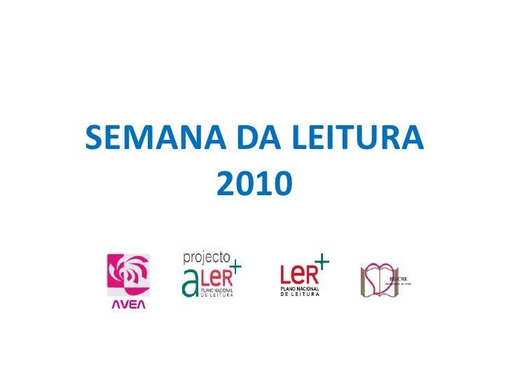 SEMANA DA LEITURA 2010<br />