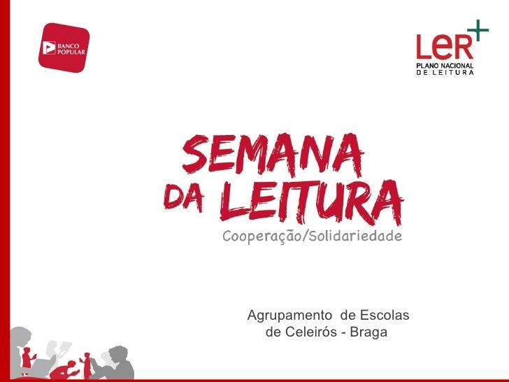 Agrupamento de Escolas  de Celeirós - Braga