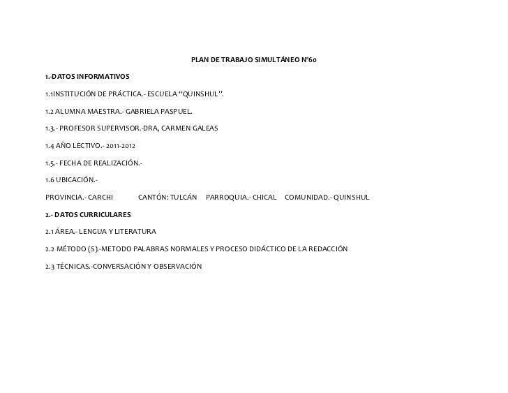"""PLAN DE TRABAJO SIMULTÁNEO Nº601.-DATOS INFORMATIVOS1.1INSTITUCIÓN DE PRÁCTICA.- ESCUELA """"QUINSHUL"""".1.2 ALUMNA MAESTRA.- G..."""