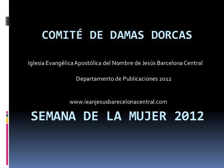 COMITÉ DE DAMAS DORCASIglesia Evangélica Apostólica del Nombre de Jesús Barcelona Central                  Departamento de...