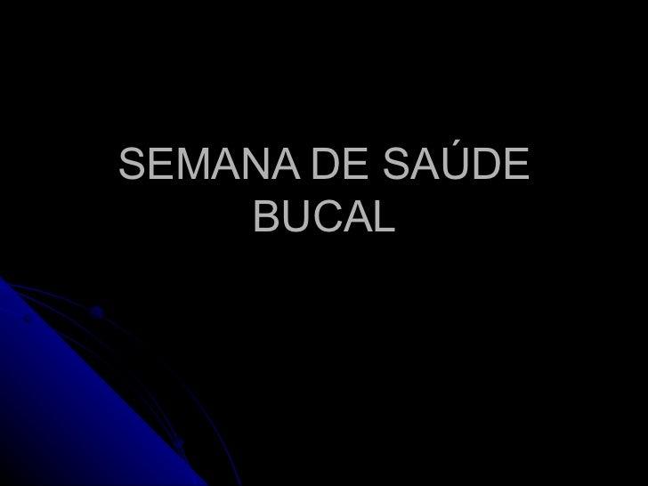 SEMANA DE SAÚDE BUCAL
