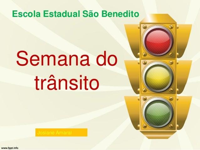 Semana do trânsito Escola Estadual São Benedito Josiane Amaral