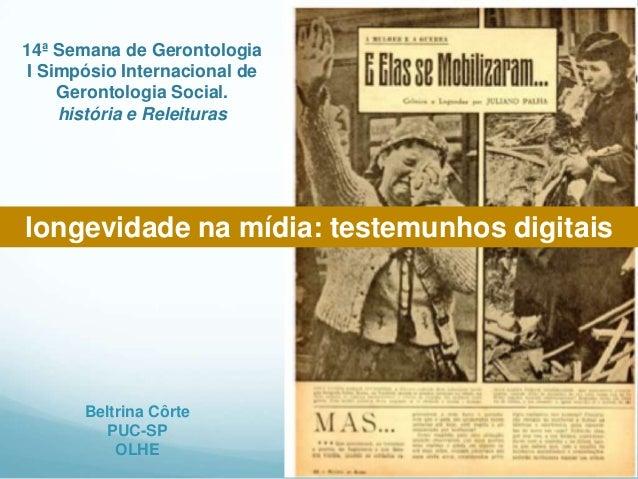 14ª Semana de Gerontologia I Simpósio Internacional de     Gerontologia Social.     história e Releituraslongevidade na mí...