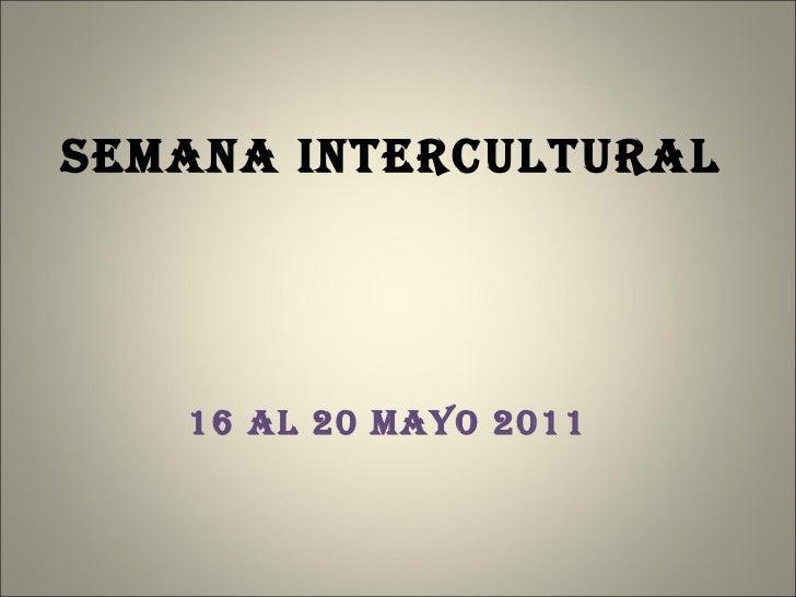 Semana intercultural 16 al 20 mayo 2011