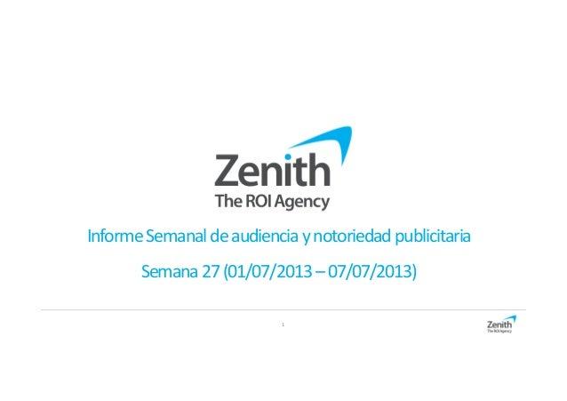 1 InformeSemanaldeaudienciaynotoriedadpublicitaria Semana27(01/07/2013–07/07/2013)