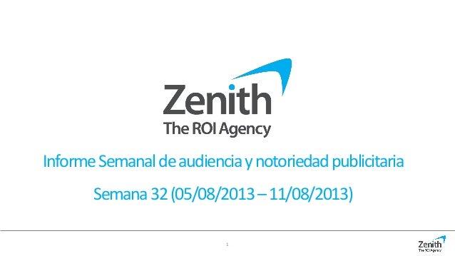 1 InformeSemanaldeaudienciaynotoriedadpublicitaria Semana32(05/08/2013–11/08/2013)