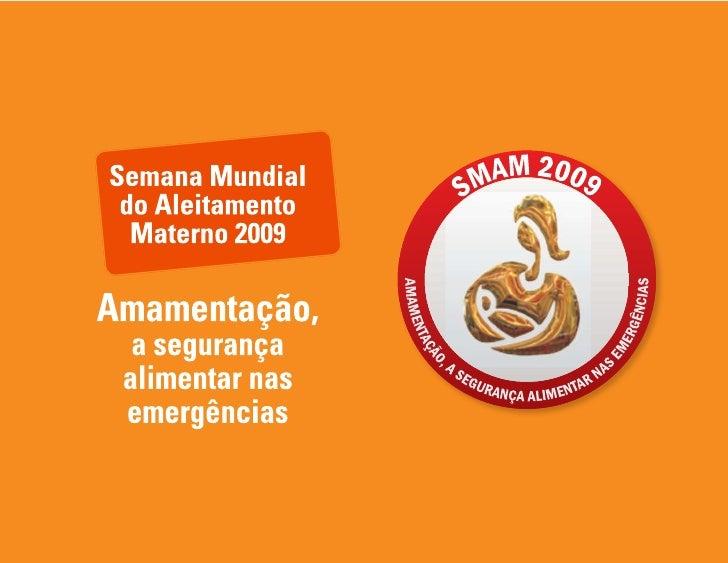 Semana Mundial Do Aleitamento Materno 2009 AmamentaçãO, A SegurançA Alimentar Nas EmergêNcias