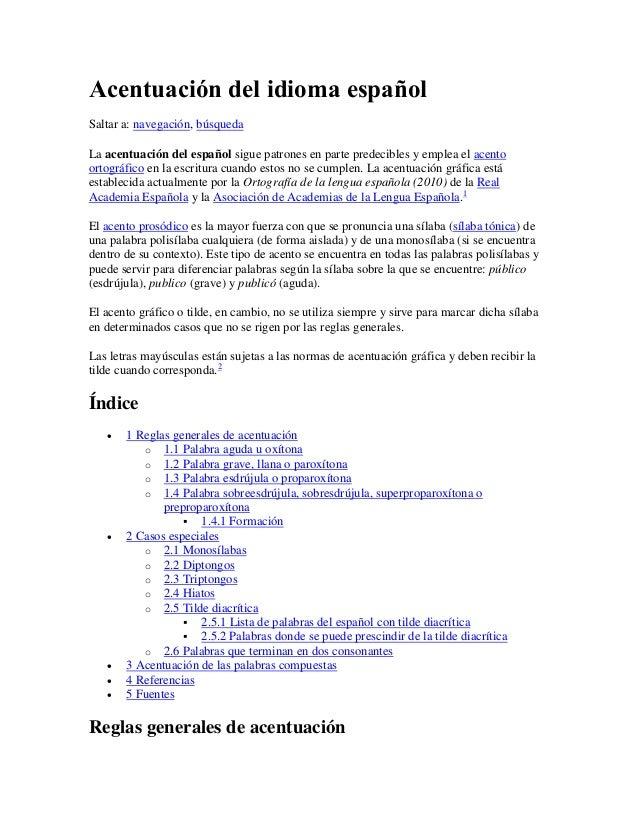 Acentuación del idioma español Saltar a: navegación, búsqueda La acentuación del español sigue patrones en parte predecibl...
