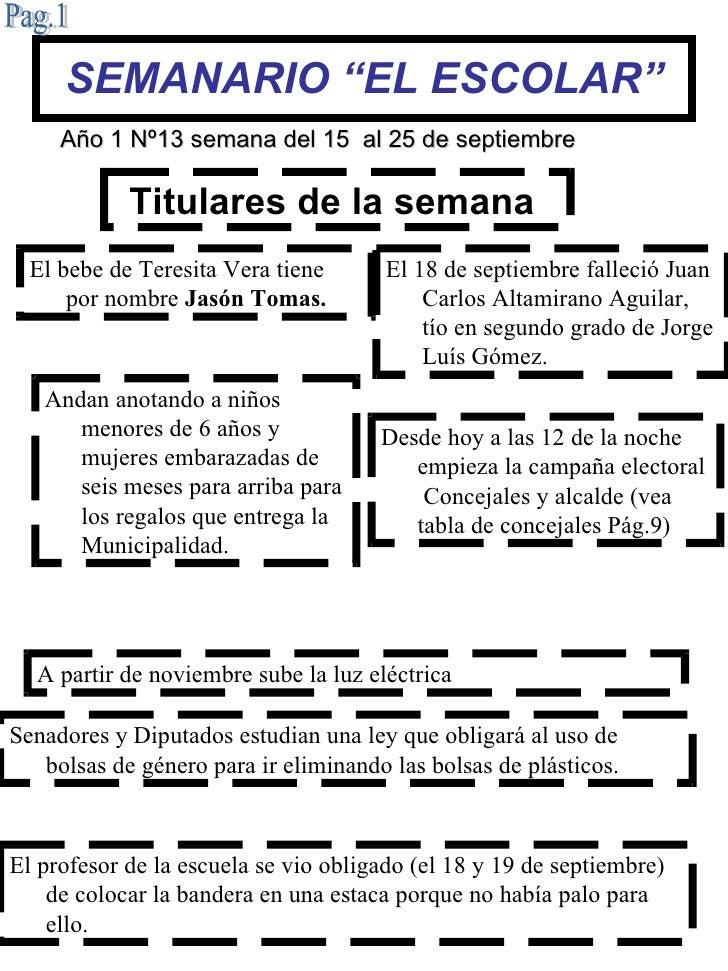 """SEMANARIO """"EL ESCOLAR"""" Titulares de la semana   Pag.1 Año 1 Nº   13 semana del 15  al 25 de septiembre El bebe de Teresita..."""