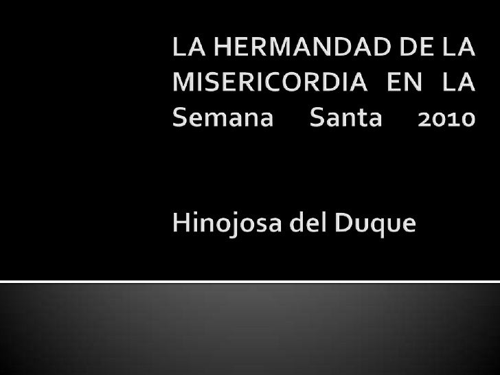 LA HERMANDAD DE LA MISERICORDIA EN LA Semana Santa 2010Hinojosa del Duque<br />