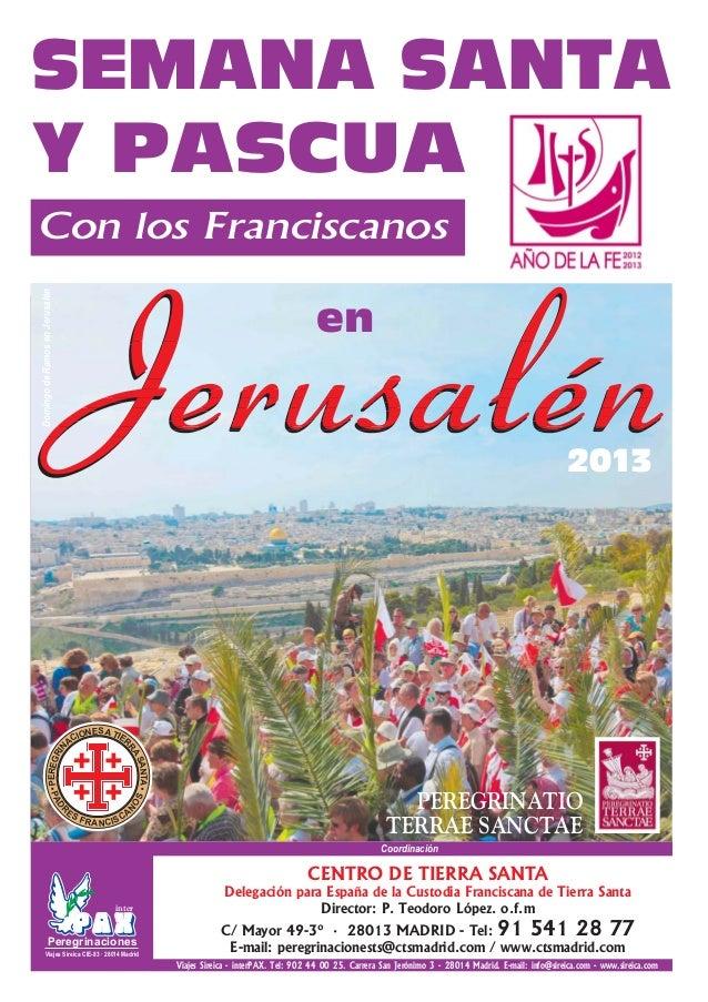 SEMANA SANTAY PASCUACon los FranciscanosDomingo de Ramos en Jerusalén                                                     ...