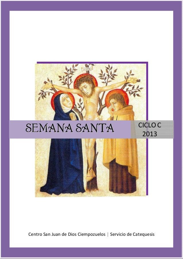 CICLO CSEMANA SANTA                                          2013Centro San Juan de Dios Ciempozuelos | Servicio de Catequ...