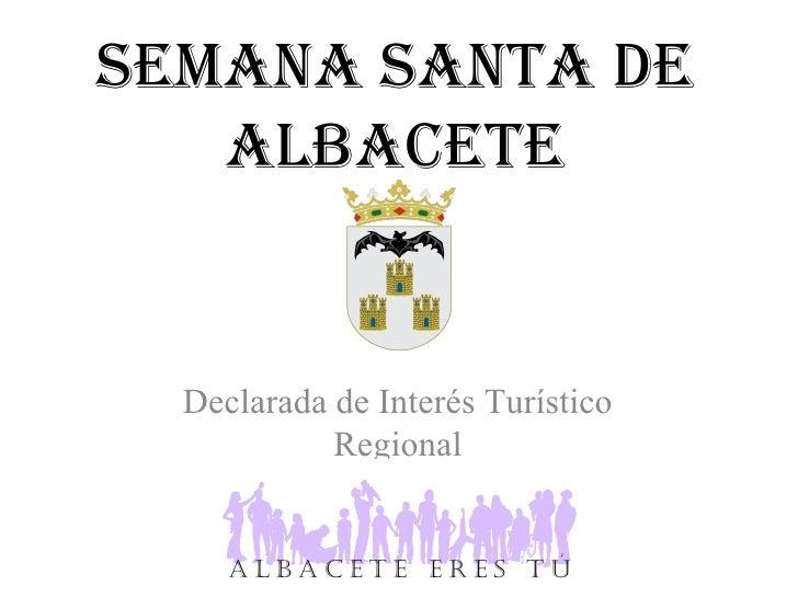Semana Santa de Albacete Declarada de Interés Turístico Regional