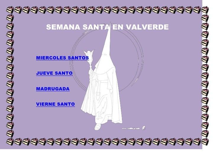 SEMANA SANTA EN VALVERDEMIERCOLES SANTOSJUEVE SANTOMADRUGADAVIERNE SANTO