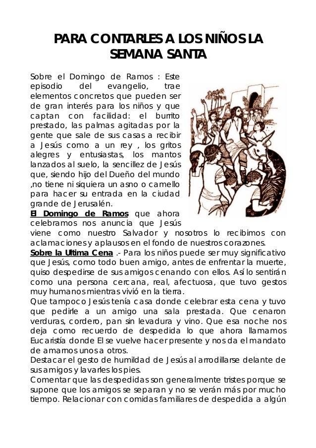 PARA CONTARLES A LOS NIÑOS LA            SEMANA SANTASobre el Domingo de Ramos : Esteepisodio      del     evangelio,    t...