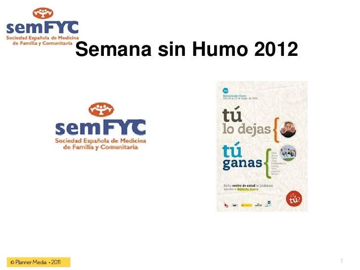 Semana sin Humo 2012© Planner Media - 2011                          1