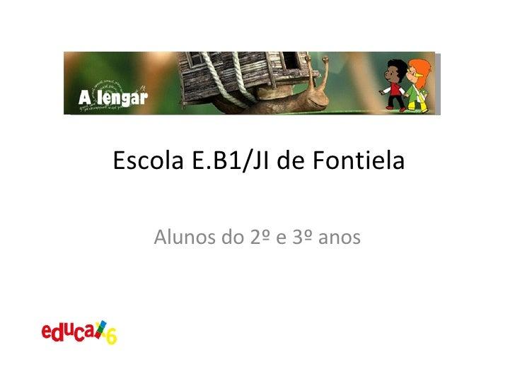 Alunos do 2º e 3º anos Escola E.B1/JI de Fontiela