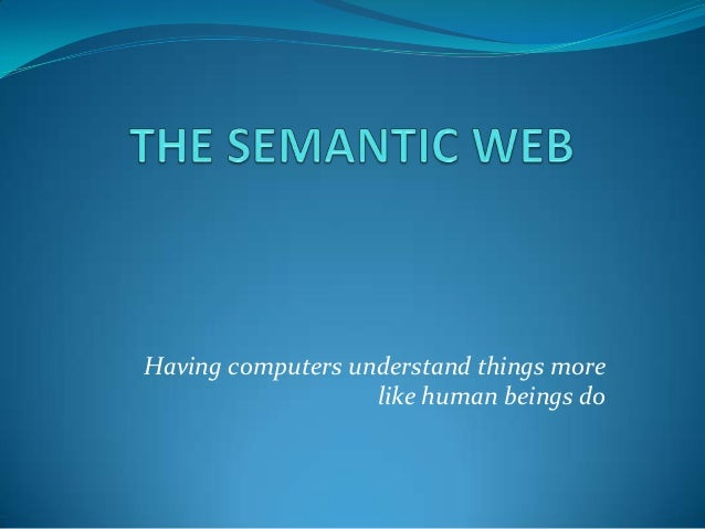 Having computers understand things more like human beings do
