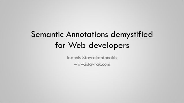 Semantic annotations demystified for web developers