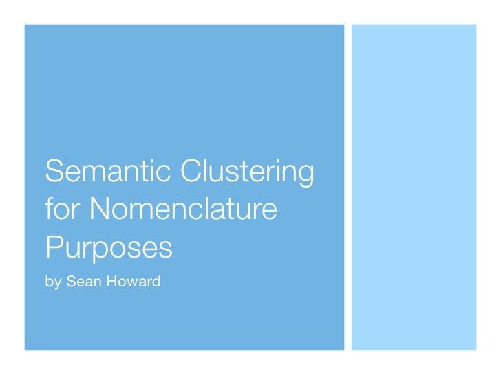 Semantic Clustering for Nomenclature Purposes by Sean Howard
