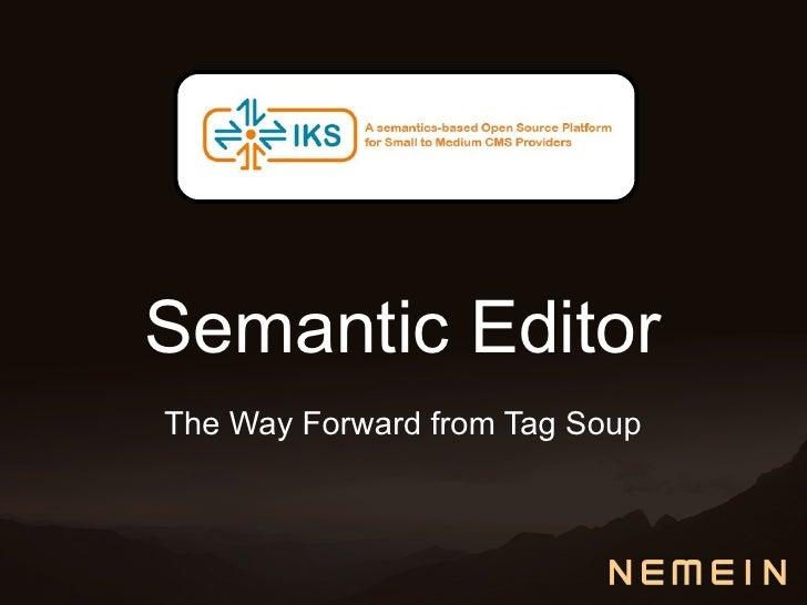 Semantic EditorThe Way Forward from Tag Soup