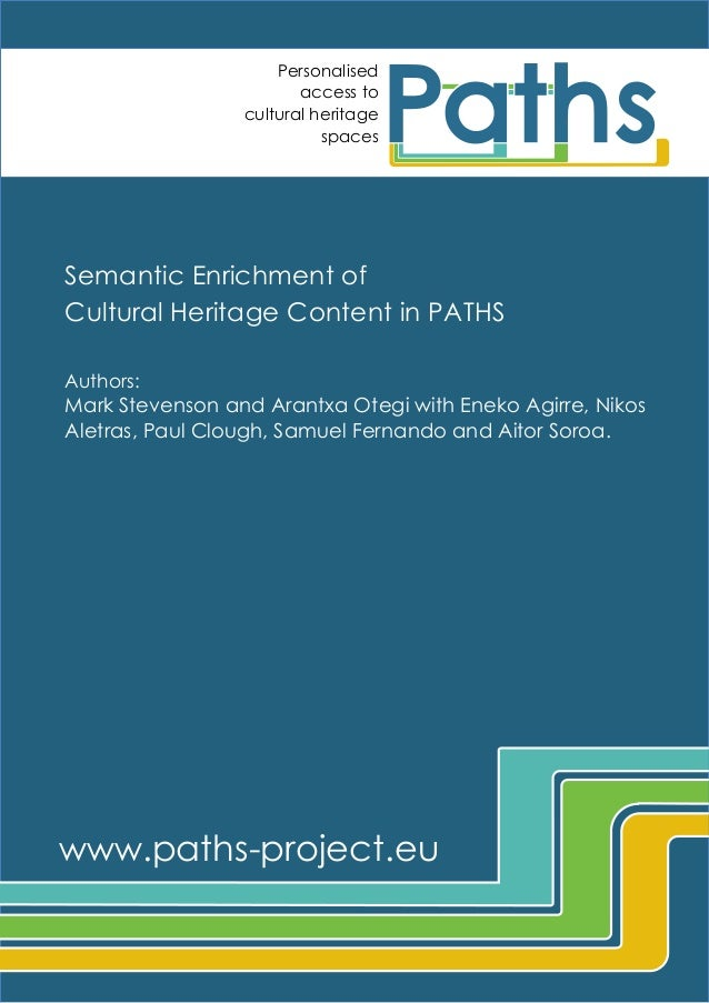 Personalised access to cultural heritage spaces  Semantic Enrichment of Cultural Heritage Content in PATHS Authors:  Mark ...