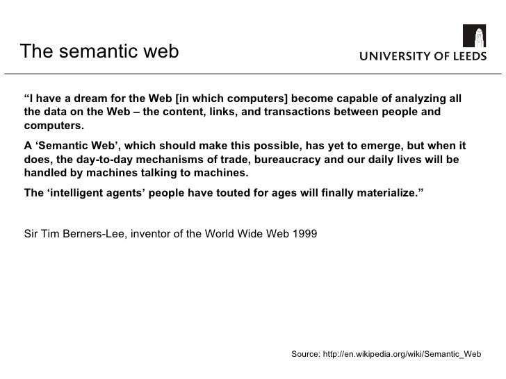 "The semantic web "" I have a dream for the Web [in which computers] become capable of analyzing all the data on the Web – t..."