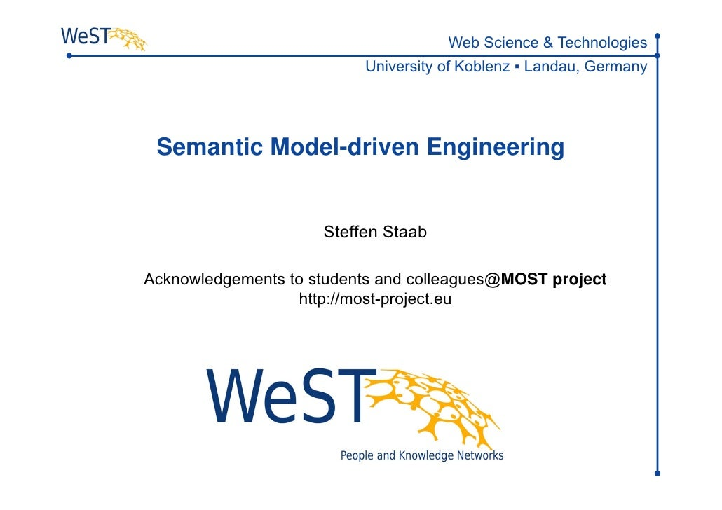 Web Science & Technologies                          University of Koblenz ▪ Landau, Germany Semantic Model-driven Engineer...