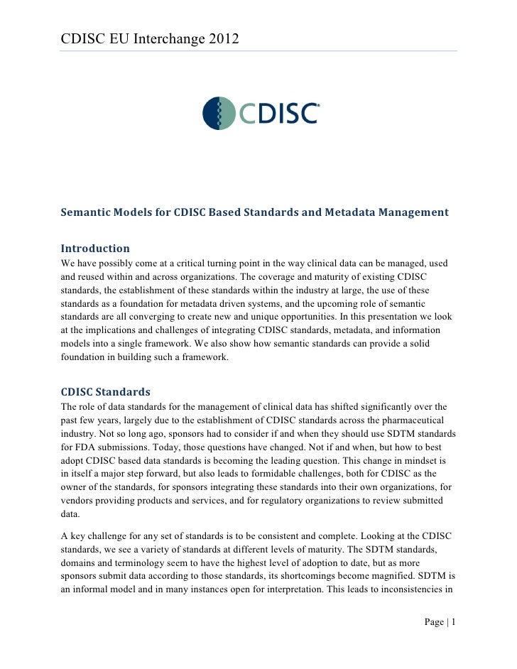 CDISC EU Interchange 2012Semantic Models for CDISC Based Standards and Metadata ManagementIntroductionWe have possibly com...