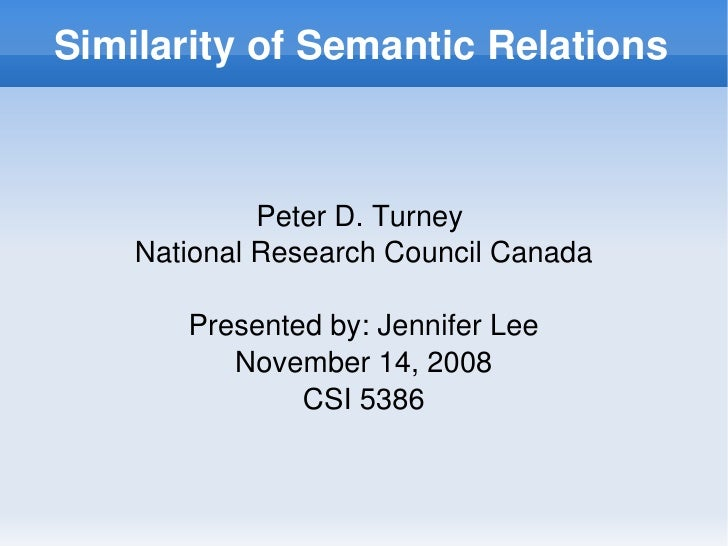 Similarity of Semantic Relations                     Peter D. Turney          National Research Council Canada            ...