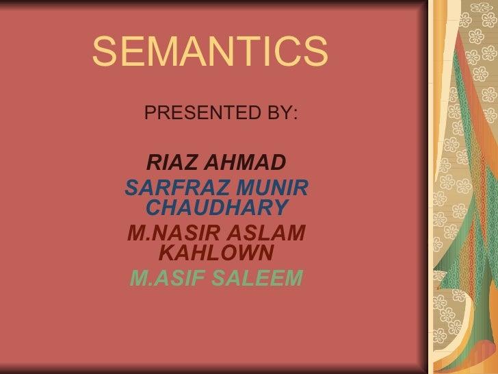 Semantics  Introduction By Riaz
