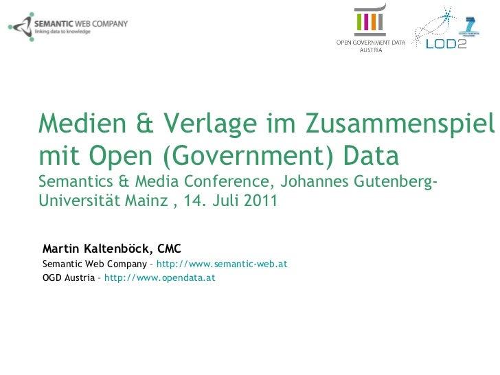 Medien & Verlage im Zusammenspiel mit Open (Government) Data Semantics & Media Conference, Johannes Gutenberg-Universität ...