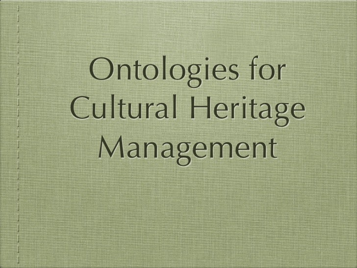 Ontologies for Cultural Heritage  Management