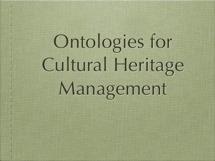 Ontologies for Cultural Heritage  Management