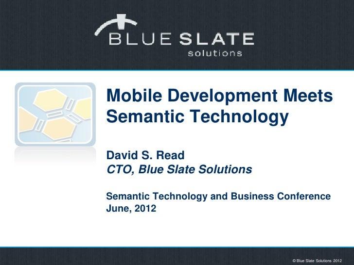 Mobile Development Meets Semantic Technology