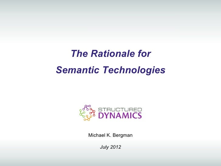 The Rationale for Semantic Technologies