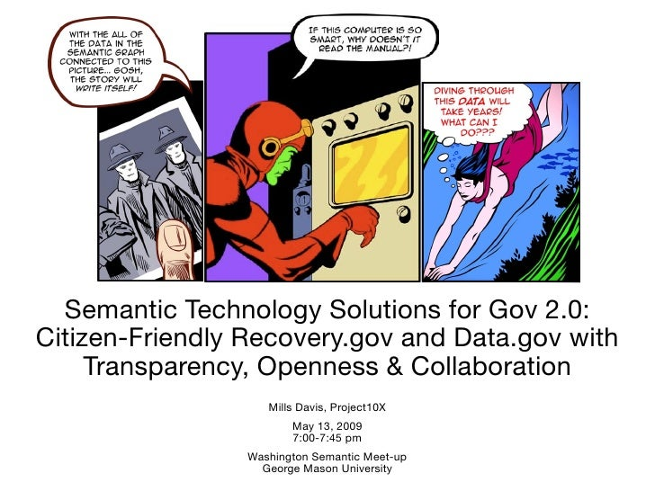 Semantic Technology Solutions for Gov 2.0: Citizen-Friendly Recovery.gov and Data.gov with      Transparency, Openness & C...
