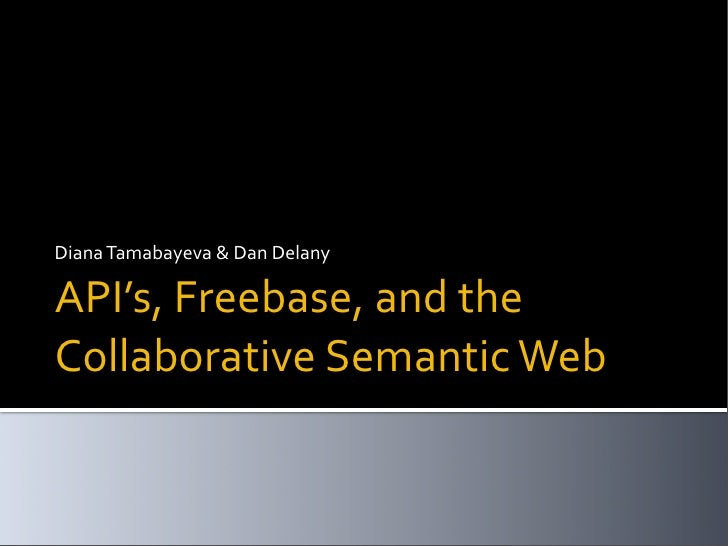API's, Freebase, and the Collaborative Semantic web