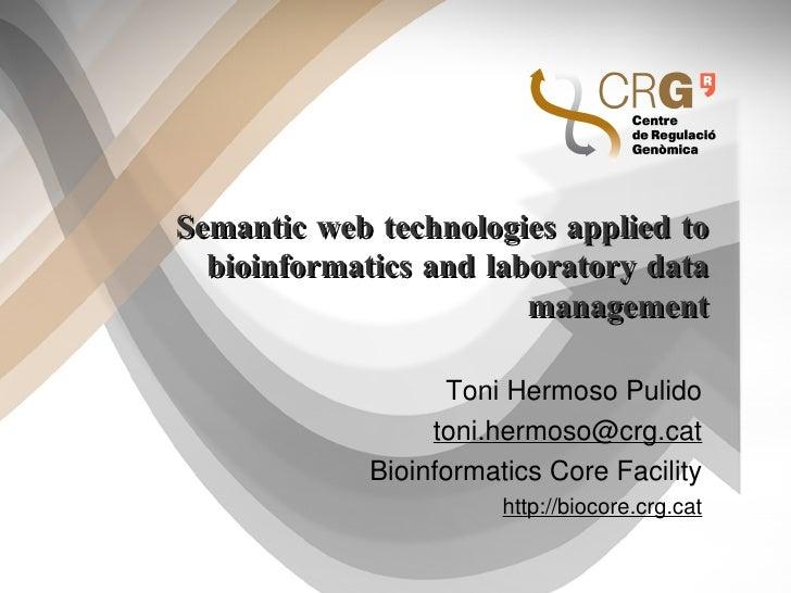 Semantic web technologies applied to bioinformatics and laboratory data management